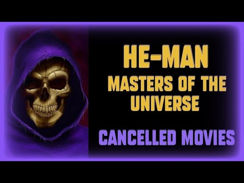 Cancelled ''HE-MAN'' Movies | 1988 - 2018