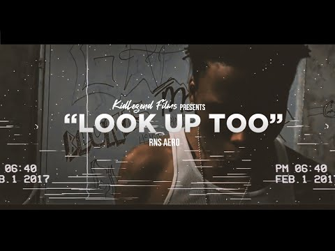 RNS AERO - LOOK UP TO (Official Music Video)@KidLegendTV