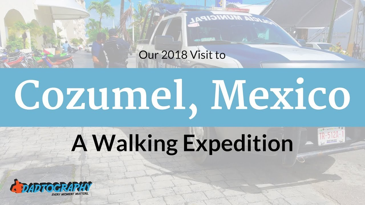 Family Travel Tips: Is Cozumel Safe? A Few Thoughts After ...