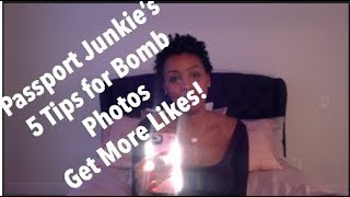 Get More Likes! - Passport Junkies 5 Tips to Bomb Photos