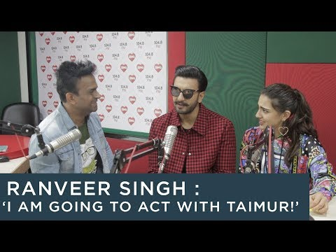 Ranveer Singh : 'I am going to act with Taimur!'