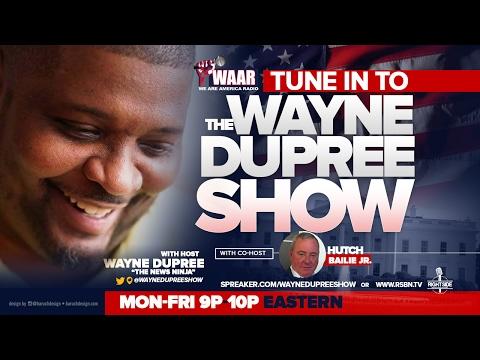 Wayne Dupree Show - 2/7/2017