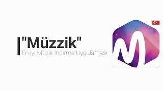 """Müzzik"" En iyi android müzik indirme uygulaması. Müzik indirme programı indir. Mp3 indir"