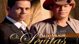 Dia do Milagre - Os Levitas (CD Completo)