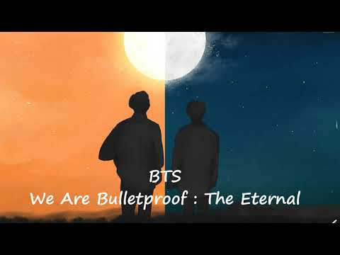 We Are Bulletproof: The Eternal - BTS (Slowed Down Version)