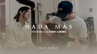Majo y Dan - Nada Más (Nothing Else) - Cody Carnes Cover