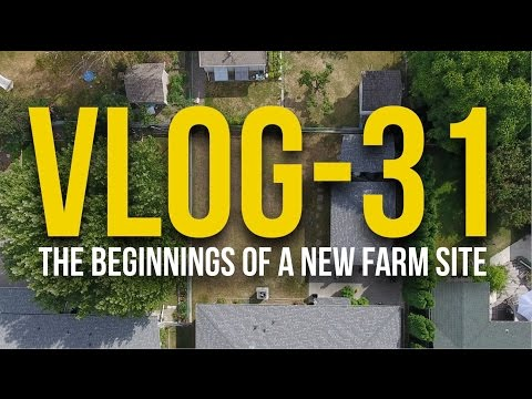 VLOG - 31 - The Beginnings of a New Farm Site