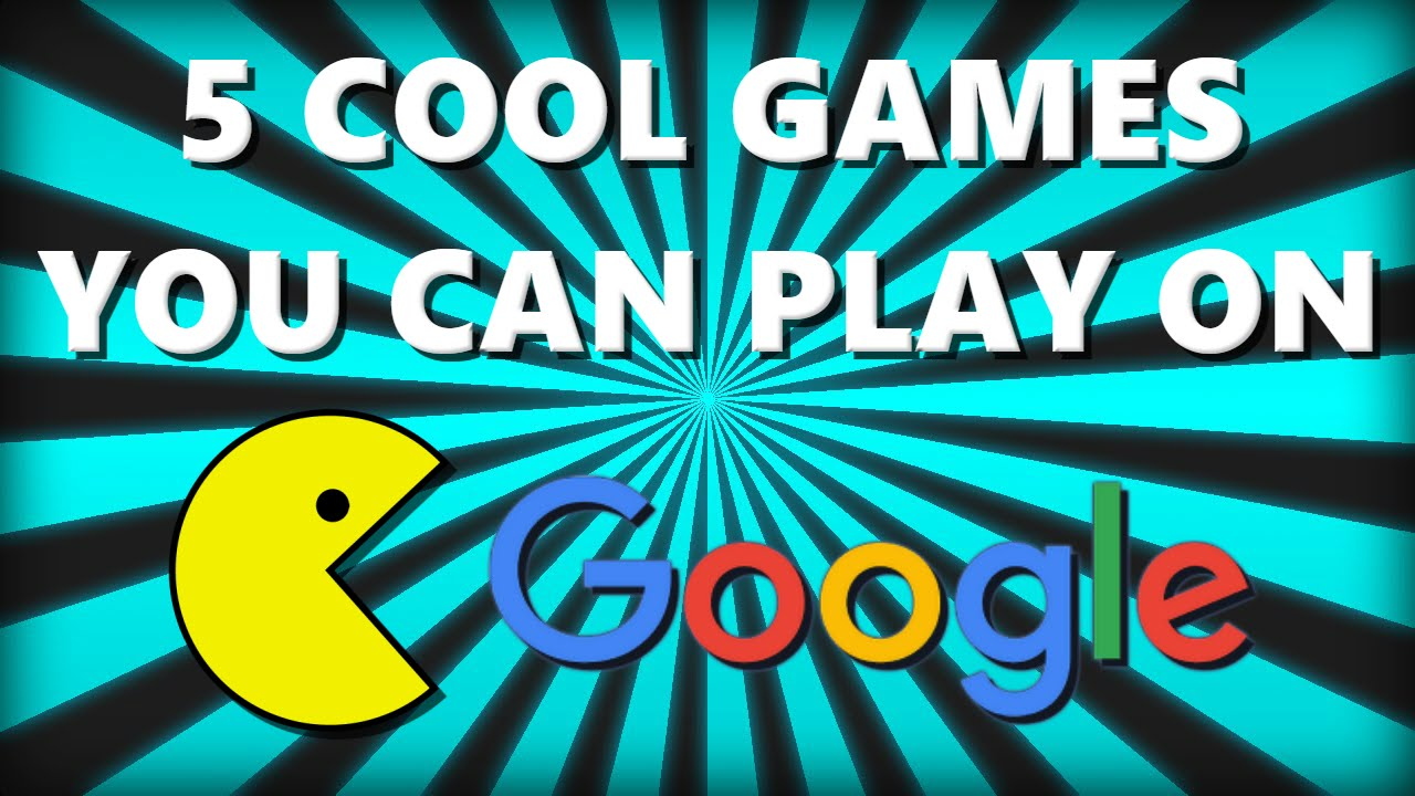 5 Cool Games You Can Play On Google Youtube