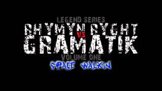 GRAMATIK - RHYMYN RYGHT - SPACE WALKIN