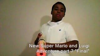 """New Super Mario and Luigi Adventure 3 (part 7) """"Final"""""""