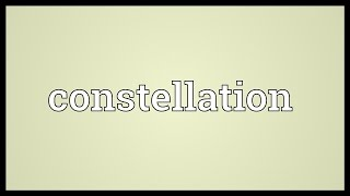 Constellation Meaning