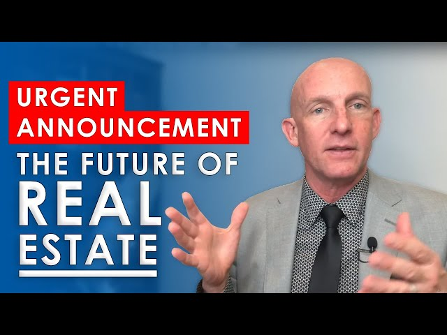 URGENT ANNOUNCEMENT! THE FUTURE OF REAL ESTATE - KEVIN@7
