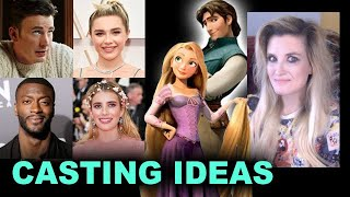 Disney's Live Action Tangled - Cast Ideas