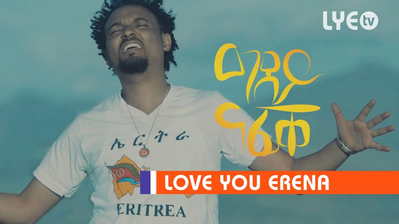 Download LYE.tv - Tedros Kahsay - ዓደይ ናፊቐ  | Adey Nafiqe - New Eritrean Music 2020