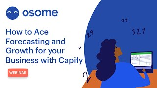 Capify x Osome: How to Ace Forecasting & Growth for Your Business