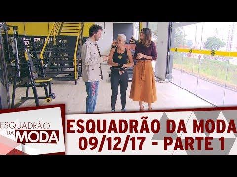 Esquadrão da Moda (09/12/17) | Parte 1