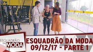 Esquadrão da Moda (09/12/17)   Parte 1