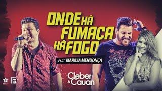 Cleber e Cauan - Onde Há Fumaça Há Fogo - Part.  Marília Mendonça (DVD ao vivo em Brasília) thumbnail