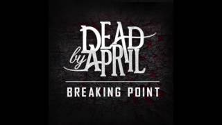 Dead By April- Breaking Point  *iTunes Quality*