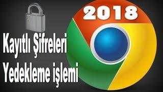 Google Chrome kayıtlı şifreleri yedekleme işlemi 2018