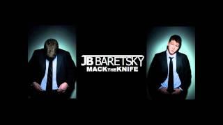 JB Baretsky - Mack The Knife