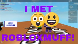 I MET ROBLOXMUFF! [Roblox]