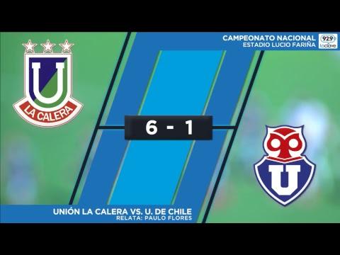 #ConclaveEnLaCancha Fecha 10   U. la Calera 6-1 U. de Chile - Relata Paulo Flores