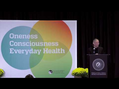Oneness, Consciousness, & Everyday Health, Keynote by Grand Master Lu