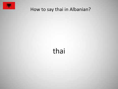 How to say thai in Albanian?