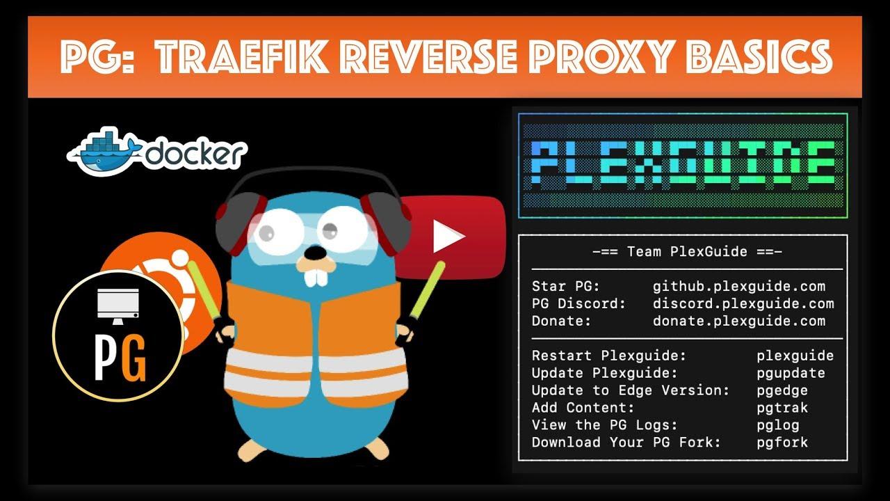 PlexGuide: Traefik Reverse Proxy Basics