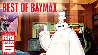 Baymax's Best Moments! | Big Hero 6 | Disney Channel