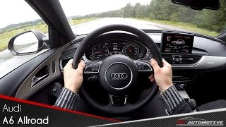 Audi A6 Allroad 3.0 TDI POV Test Drive + Acceleration 0 - 200 km/h