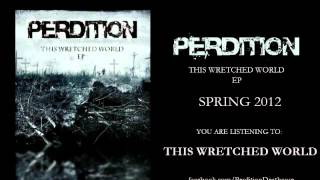 Watch Perdition This Wretched World video