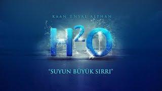 H2O: Suyun Büyük Sırrı