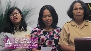 Hari Keempat I Feel Like Traveling On - Guru-guru Tanjung Barat Adventist Academy