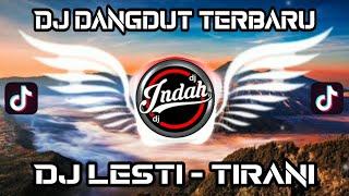 Dj Dangdut Terbaru 2020 Full Bass Remix - Dj Tirani Lesti Kejora