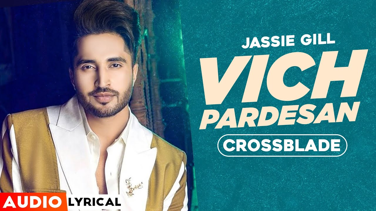 Vich Pardesan (Audio Lyrical)| Jassie Gill | Crossblade Live | Gurnazar | Robby Singh| New Song 2020