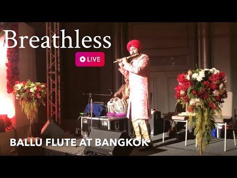 Breathless on flute performed at BANGKOK by Baljinder Singh Ballu Flute