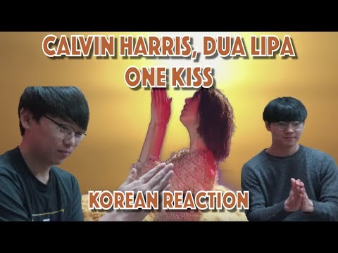 Totally Genuine Reaction by KOREANS One Kiss - Dua Lipa Calvin Harris