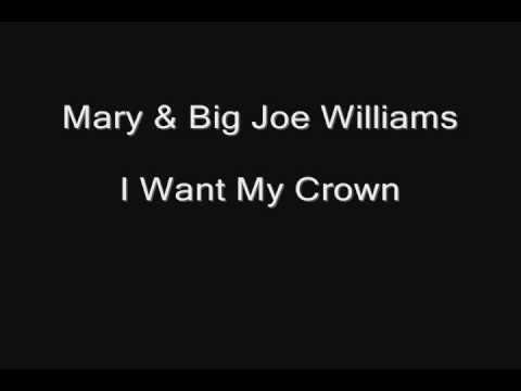 Gospel-Blues 2 -- track 10 of 13 -- Mary & Big Joe Williams -- I Want My Crown mp3