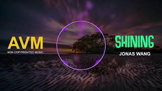 Jonas Wang - Shining Mp3 Juice Non Copyrighted Music Mp3 Free Download Electronic Music [AVM Music]
