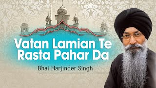Gambar cover Bhai Harjinder Singh JI   Vatan Lamian Te Rasta Pahar Da