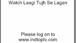 Watch Laagi Tujh Se Lagan   26th August 2010