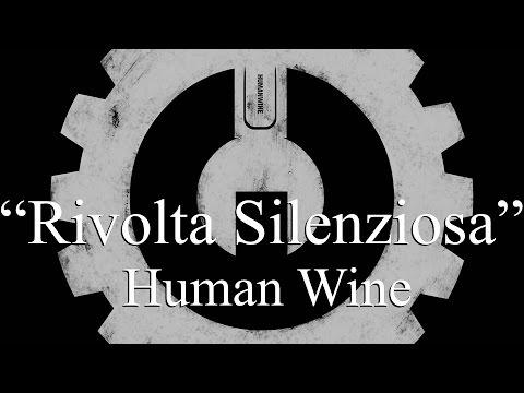 Humanwine - Rivolta Silenziosa (Lyrics) music