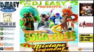 SOCA 2015 Mix Segment #1 Machel Montano,bunji garlin,destra,Farmer Nappy,MrKilla mix by djeasy