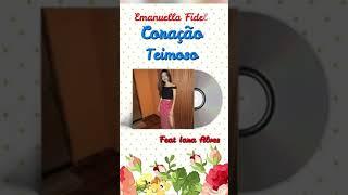 Emanuella Fidelis - Feat Iara Alves   Coração Teimoso ( cover - vertical vídeo )
