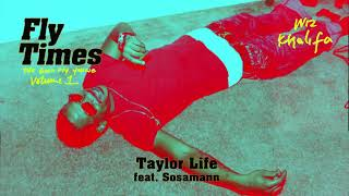 Wiz Khalifa - Taylor Life feat. Sosamann [Official Audio]