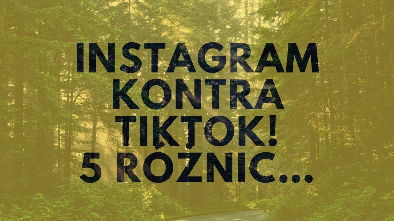 🔴🔴🔴 Instagram Kontra TikTok! 5 Różnic…