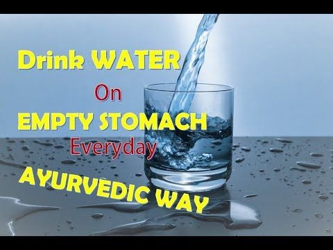 Drink Water on Empty Stomach Everyday - Ayurveda Way