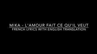MIKA - L'amour fait ce qu'il veut (french lyrics with english translation)